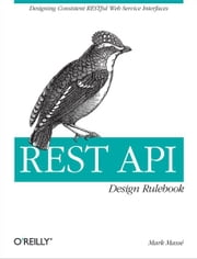 REST API Design Rulebook ebook by Mark Masse