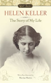 The Story of My Life ebook by Helen Keller,Jim Knipfel,Marlee Matlin