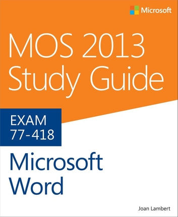 MOS 2013 Study Guide for Microsoft Word - MOS 2013 Stud Gui Mic Wo_p1 ebook by Joan Lambert