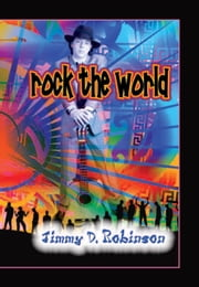 Rock The World ebook by Jimmy D Robinson