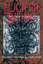 Lucifer Rising - Sin, Devil Worship & Rock'n'Roll ebook by Gavin Baddeley