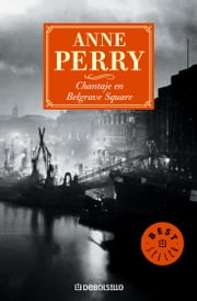 Chantaje en Belgrave Square (Inspector Thomas Pitt 12) ebook by Anne Perry