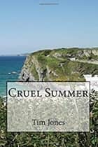 Cruel Summer ebook by Tim Jones
