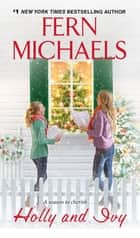 Holly and Ivy - An Uplifting Holiday Novel ebook by Fern Michaels