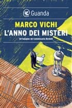 L'anno dei misteri - Un'indagine del commissario Bordelli eBook by Marco Vichi