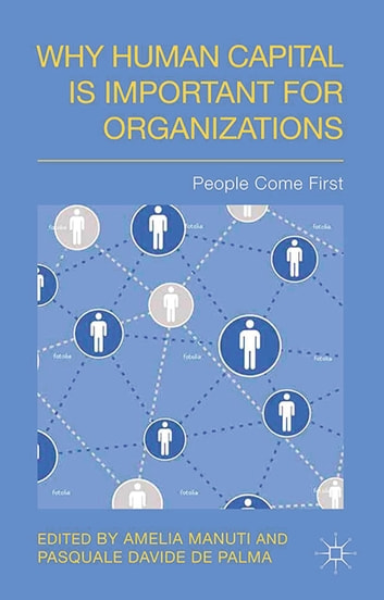 Why Human Capital is Important for Organizations - People Come First ebook by