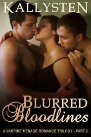 Blurred Bloodlines ebook by Kallysten