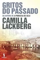 Gritos do Passado ebook by CAMILLA LÄCKBERG