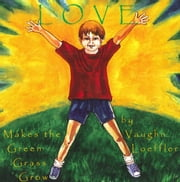 Love Makes the Green Grass Grow ebook by Vaughn Loeffler