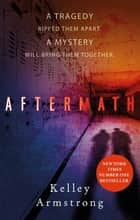 Aftermath ebook by Kelley Armstrong