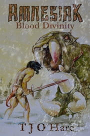 Amnesiak: Blood Divinity ebook by TJ O'Hare
