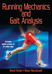 Running Mechanics and Gait Analysis ebook by Ferber,Reed,Macdonald,Shari