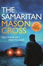 The Samaritan - A Richard and Judy bookclub choice ebook by Mason Cross