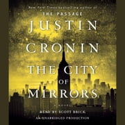 The City of Mirrors - A Novel (Book Three of The Passage Trilogy) audiobook by Justin Cronin