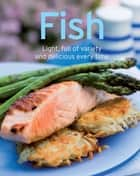 Fish - Our 100 top recipes presented in one cookbook ebook by Naumann & Göbel Verlag