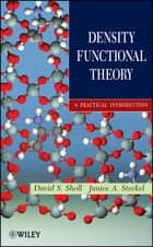 Density Functional Theory - A Practical Introduction ebook by David Sholl, Janice A Steckel