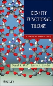 Density Functional Theory - A Practical Introduction ebook by David Sholl,Janice A Steckel