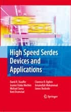 High Speed Serdes Devices and Applications ebook by David Robert Stauffer,Jeanne Trinko Mechler,Michael A. Sorna,Kent Dramstad,Clarence Rosser Ogilvie,Amanullah Mohammad,James Donald Rockrohr