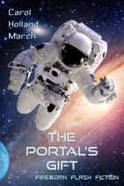 The Portal's Gift ebook by Carol Holland March