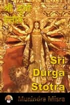 Durga Stotra In English Rhyme - दुर्गा स्तोत्र ebook by Munindra Misra