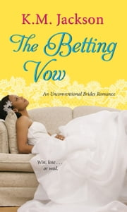 The Betting Vow ebook by K.M. Jackson