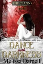 Dance with Darkness (The Clann, Adult 1) - A Clann Series Adult Romance Short Story ebook by Melissa Darnell