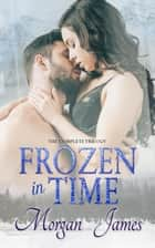 Frozen in Time 電子書 by Morgan James