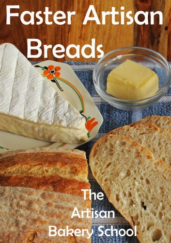 Faster Artisan Breads ebook by The Artisan Bakery School