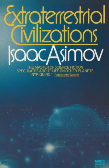 Extraterrestrial Civilizations ebook by Isaac Asimov