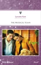 The Prodigal Texan eBook by Lynnette Kent