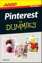 AARP Pinterest For Dummies ebook by Kelby Carr
