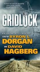 Gridlock ebook by Byron L. Dorgan,David Hagberg