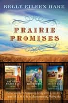 Prairie Promises ebook by Kelly Eileen Hake