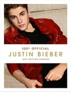 Justin Bieber: Just Getting Started (100% Official) ebook by Justin Bieber