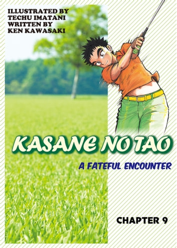 KASANE NO TAO - Chapter 9 ebook by Ken Kawasaki