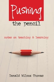 Pushing The Pencil ebook by Donald Wilcox Thomas