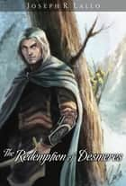 The Redemption of Desmeres ebook by Joseph R. Lallo