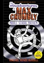 The Misadventures of Max Crumbly 2 - Middle School Mayhem eBook by Rachel Renée Russell, Rachel Renée Russell