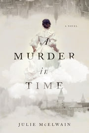 A Murder in Time: A Novel (Kendra Donovan Mysteries) ebook by Julie McElwain