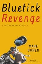 Bluetick Revenge ebook by Mark Cohen