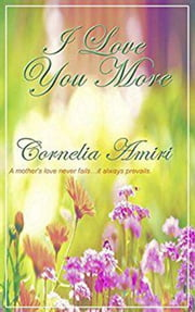 I Love You More ebook by Cornelia Amiri