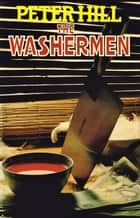 The Washermen - The Commander Allan Dice Books, #2 ebook by Peter Hill