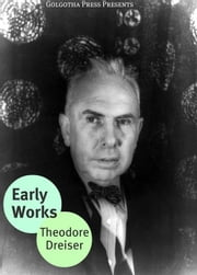 The Early Novels Of Theodore Dreiser ebook by Theodore Dreiser
