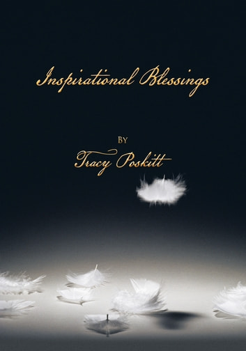 Inspirational Blessings ebook by Tracy Poskitt