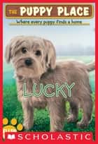 The Puppy Place #15: Lucky ebook by Ellen Miles