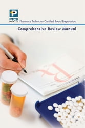 Pharmacy Technician Certified Board Preparation: Comprehensive Review Manual - Comprehensive Review Manual ebook by Thanh Nguyen and Christina Pham Anne Nguyen