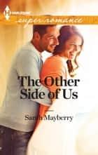 The Other Side of Us ebook by Sarah Mayberry