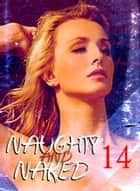 Naughty and Naked - A sexy photo book - Volume 14 ebook by Louise Miller