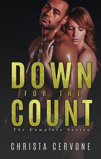 Down for the Count - The Complete Series ebook by Christa Cervone