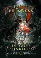 Little Princess in Fairy Forest ebook by Tsubaki Tokino, Takashi KONNO, Charis Messier
